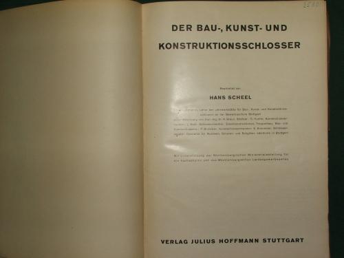 SCHEEL, Hans: Der Bau-, Kunst- und Konstruktionsschlosser