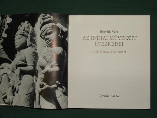 HORVÁTH Vera: Az indiai művészet évezredei 2. kiadás