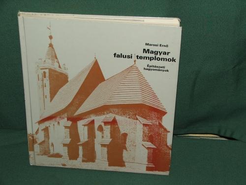 MAROSI Ernő: Magyar falusi templomok Építészeti hagyományok
