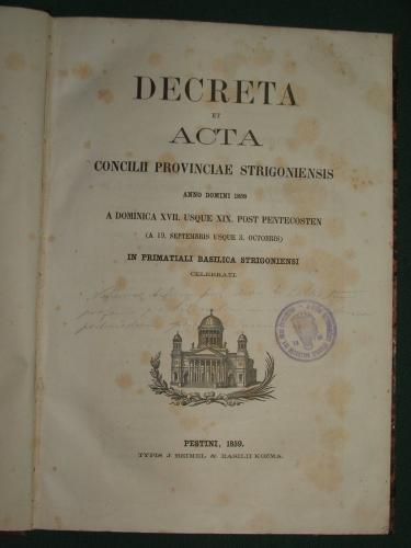 Decreta et Acta concilii provinciae Strigoniensis a.d. 1858