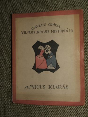 CAYLUS, Anne Claude Philippe de Tubiéres-Grimoard: Vilmos kocsis históriája