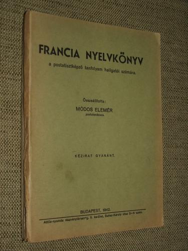 MÓDOS Elemér (Összeáll.): Francia nyelvkönyv a postatisztképző tanfolyam hallgatói számára