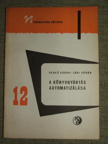 BENKŐ Gábor – JÁNI István: A könyvgyártás automatizálása