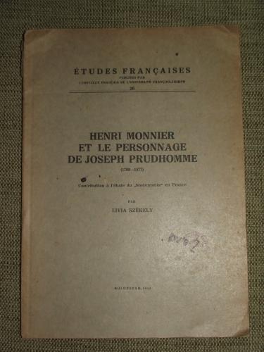 SZÉKELY, Livia: Henri Monnier et le personage de Joseph Prudhomme (1799-1877)