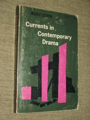 COHN,Ruby: Currents in Contemporary Drama