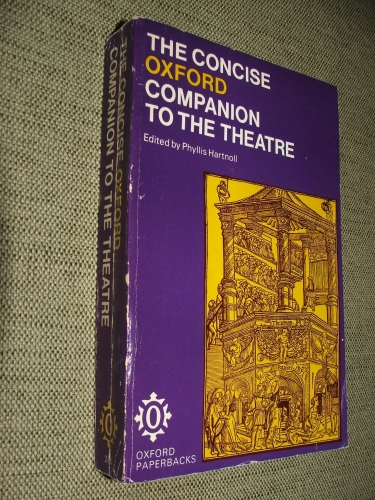 HARTNOLL, Phyllis ed.: The Concise Oxford Companion to the Theatre