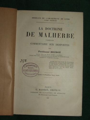 BRUNOT, Ferdinand: La doctrine de Malherbe d' aprés son commentaire sur desportes par – –