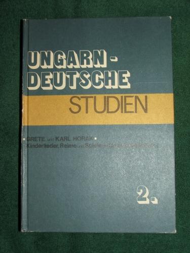 HORAK, Grete und Karl: Kinderlieder, Reime und Spiele der Ungarndeutschen