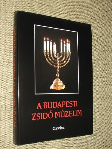 BENOSCHOFSKY Ilona – SCHEIBER Sándor szerk.: A budapesti Zsidó Múzeum