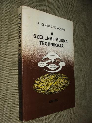 DEZSŐ Zsigmondné: A szellemi munka technikája