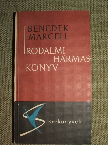 BENEDEK Marcell: Irodalmi hármaskönyv
