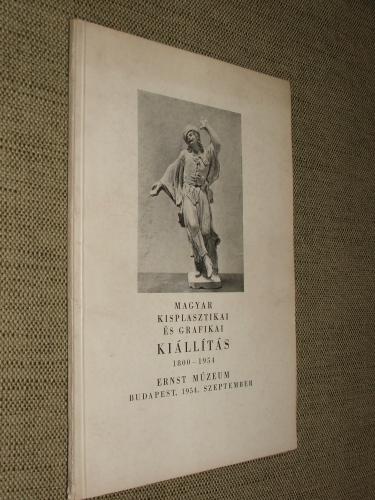 Magyar kisplasztikai és grafikai kiállítás 1800-1954
