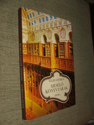 ILLÉS György: Mesélő könyvtárak