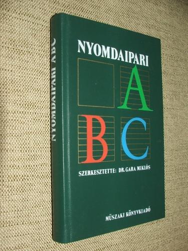 GARA Miklós szerk.: Nyomdaipari ABC