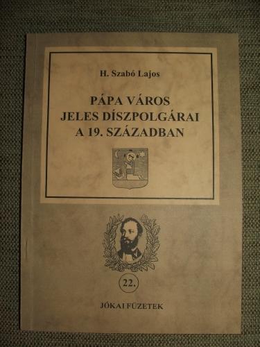 H. SZABÓ Lajos: Pápa város jeles díszpolgárai a 19. században