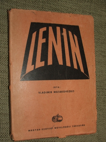 MAJAKOVSZKIJ, Vladimir (Vlagyimir Vlagyimirovics): Vladimir Iljics Lenin