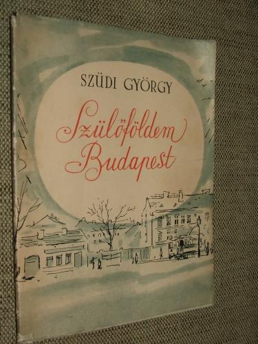 SZÜDI György: Szülőföldem Budapest