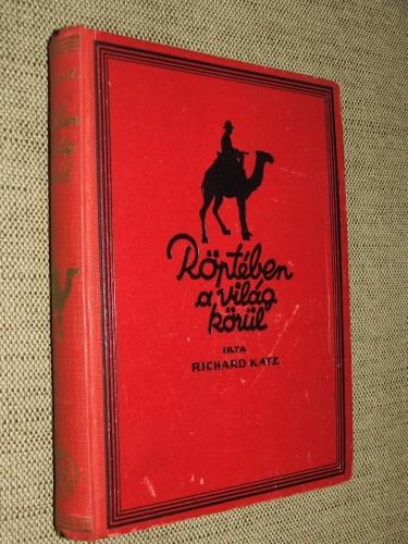 KATZ, Richard: Röptében a világ körül