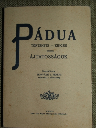 HORVÁTH J. Ferenc: Páduanevezetességei