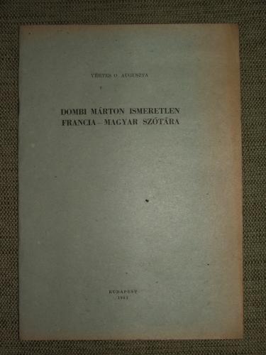VÉRTES O. Auguszta: Dombi Márton ismeretlen francia-magyar szótára