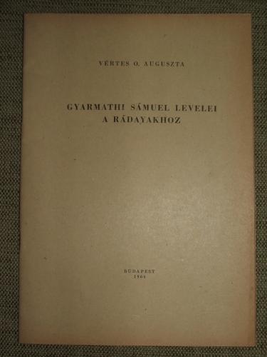 VÉRTES O. Auguszta: Gyarmathi Sámuel levelei a Rádayakhoz