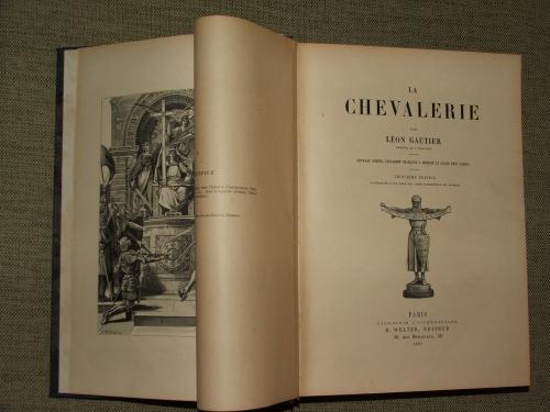 GAUTIER, Léon: La Chevalerie Troisiéme édition.