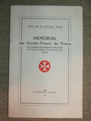 MONTAGNAC VEOREOS, Jean de baron: Armorial des Grands-Prieurs de France de l'ordre souverain et militaire de Saint-Jean de Jérusalem (Malte)