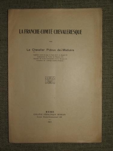 PIDOUX de (la) MADUÉRE, (André) baron: La Franche-Comté chevaleresque