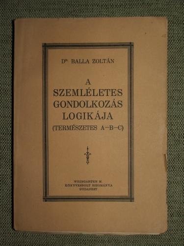 BALLA Zoltán: A szemléletes gondolkozás logikája