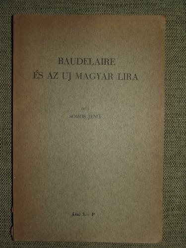 SOMOS Jenő: Baudelaire és az uj magyar lira