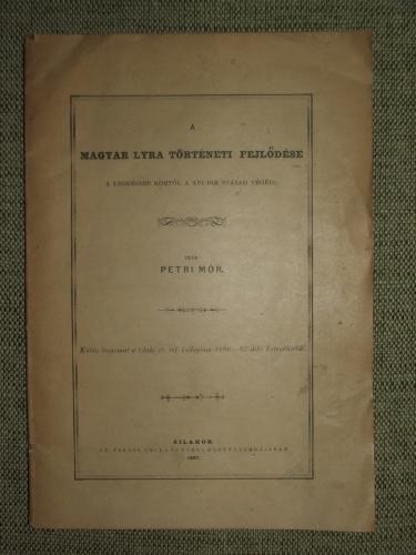 PETRI Mór: A magyar lyra történeti fejlődése a legrégibb kortól a XVI-dik század végéig.