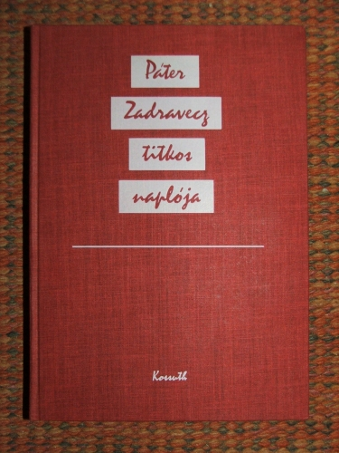(BORSÁNYI György szerk. és bev.): Páter Zadravecz titkos naplója