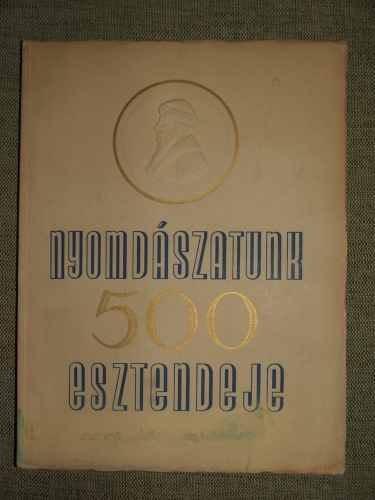 NOVÁK László szerk.: Nyomdászatunk 500 esztendeje