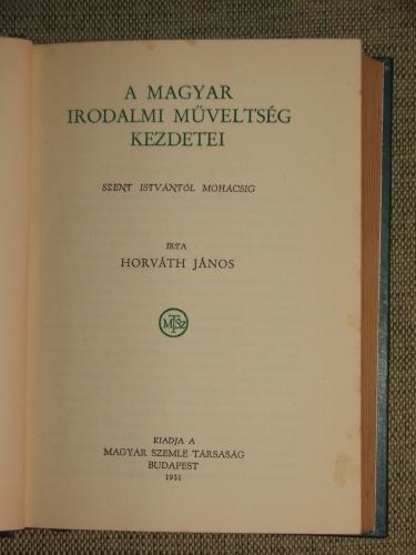 HORVÁTH János: A magyar irodalmi műveltség kezdetei