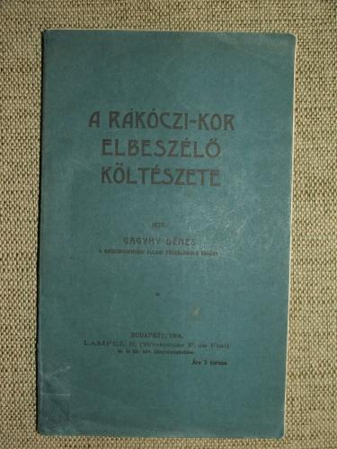 GAGYHY Dénes: A Rákóczi-kor elbeszélő költészete