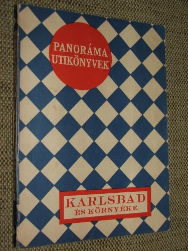 SZABÓ István szerk.: Karlsbad és környéke