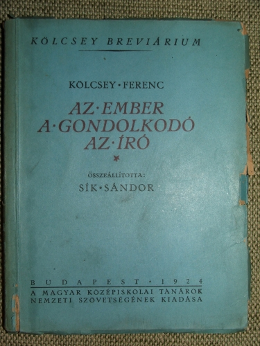 SÍK Sándor: Kölcsey Ferenc az ember a gondolkodó az író