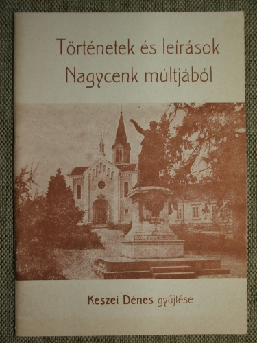 KESZEI Dénes: Történetek és leírások Nagycenk múltjából