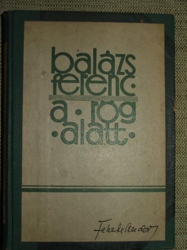 BALÁZS Ferenc: A rög alatt (1928-1935)