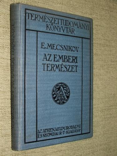 MECSNIKOV, E(li): Az emberi természet