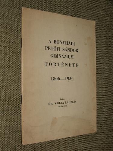 KOLTA László: A bonyhádi Petőfi Sándor Gimnázium története 1806-1956