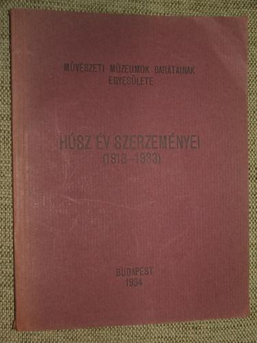 HÚSZ ÉV SZERZEMÉNYEI (1913-1933)