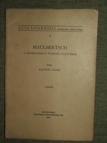KAPOSSY János: Maulbertsch a szombathelyi püspöki palotában