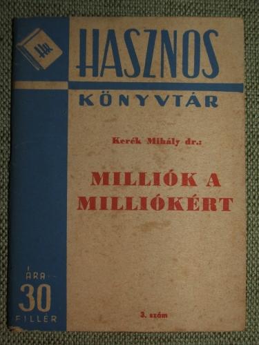 KERÉK Mihály: Milliók a milliókért