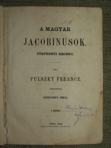 PULSZKY Ferencz: A magyar jacobinusok. I.-II. kötet