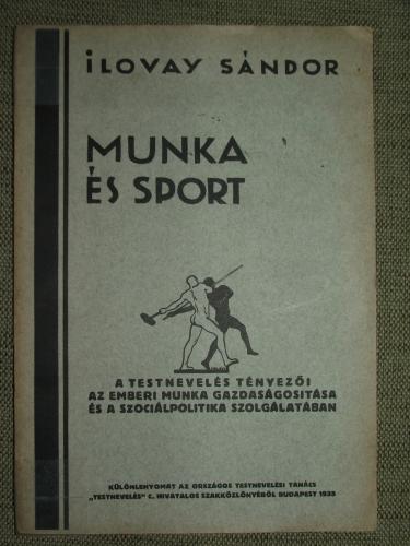 ILOVAY Sándor: Munka és sport