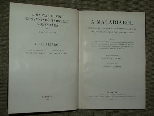 LŐRINCZ Ferenc sajtó alá rend.: A maláriáról (okáról, a betegségről és gyógyításáról, járványtanáról és az ellene való védekezésről)