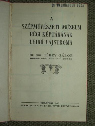 TÉREY Gábor: A Szépművészeti Múzeum régi képtárának leíró lajstroma