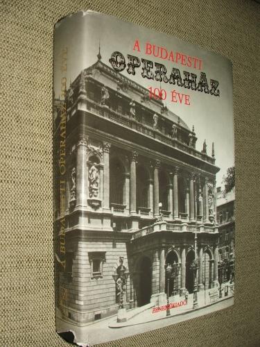 STAUD Géza szerk.: A budapesti Operaház 100 éve