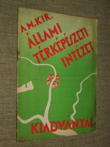 A M.Kir. Állami Térképészeti Intézet kiadványai